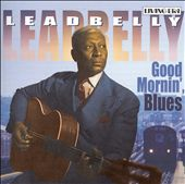 Good Mornin' Blues [Living Era]