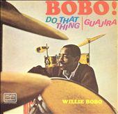 Bobo! Do That Thing/Guajira