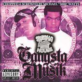 Gangsta Muzik [Swisha House Mix] [Chopped & Screwed]