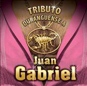 Juan Gabriel: Tributo Durangeuens
