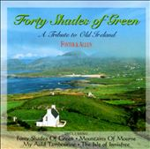 Forty Shades of Green: A Tribute to Old Ireland