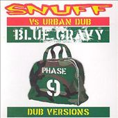 Blue Gravy: Phase 9 Dub Versions