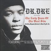 Dr. Dre Presents: Early Years of the West Side