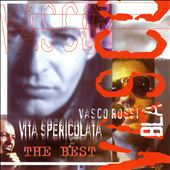 Vita Spericolata the Best
