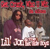 Get Crunk, Who U Wit: Da Album