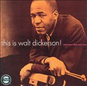 This Is Walt Dickerson - Limited Edition