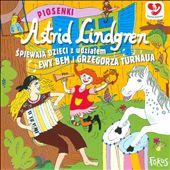 Piosenki Astrid Lindgren: Spiewaja Dzieci z Udzialem