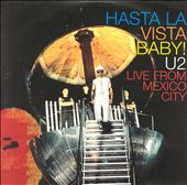 Hasta La Vista Baby!: Live from Mexico City