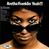Aretha Franklin Yeah!!! In Person with Her Quartet