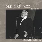 The Story of Old Man Jazz (And His Loves)