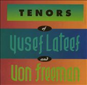 Tenors of Yusef Lateef & Von Freeman