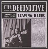 The Definitive: Leaving Blues