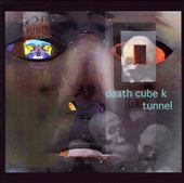 Death Cube K Tunnel