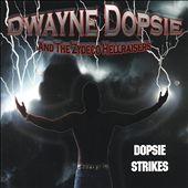 Dopsie Strikes