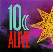 10cc Alive