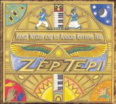 Zep Tepi, The Randy Weston African Rhythms Trio