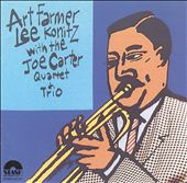 Art Farmer, Lee Konitz With Joe Carter Quartet & Trio