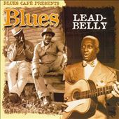 Blues Cafe Presents Leadbelly