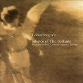 Silence of the Balkans
