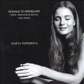 Homage to Homeland: Czech, Moravian & Slovak Folk Songs
