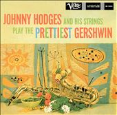Johnny Hodges and His Strings Play the Prettiest Gershwin