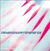 Pandemonium from America