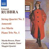 Edmund Rubbra: String Quartet No. 2, Amoretti, Ave Maria, Piano Trio No. 1