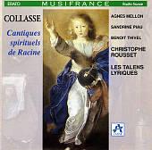 Pascal Collasse: Cantiques spirituels de Racine