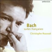 Bach: Suites Françaises