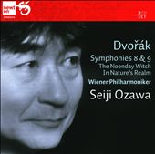 Dvořák: Symphonies Nos. 8 & 9, The Noonday Witch, In Nature's Realm