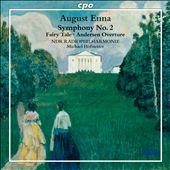 August Enna: Symphony No. 2, Fairy Tale, Andersen Overture
