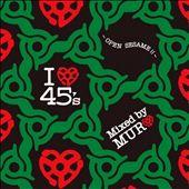 I Love 45s: Open Sesame