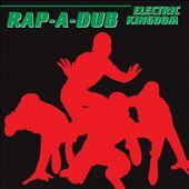 Rap-A-Dub: Electric Kingdom