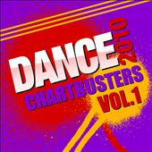 Dance Chartbusters 2010, Vol. 1