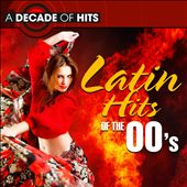 A Decade of Hits: Latin Hits of the 00's