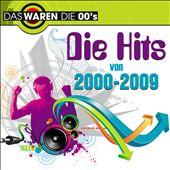 Das Waren Die 00s: Die Hits von 2000-2009