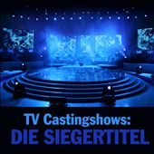 TV Castingshows: Die Siegertitel