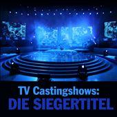 TV Castingshows: Die Siegertitel