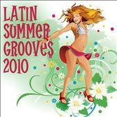 Latin Summer Grooves 2010