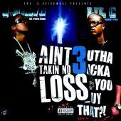 I Ain't Takin No Loss, Vol. 3