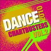 Dance Chartbusters 2010, Vol. 2