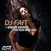Nobody Knows/For Your Mind Only