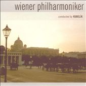 Wiener Philharmoniker Conducted by Kubelík