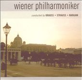 Wiener Philharmoniker Conducted by Krauss, Strauss, Karajan