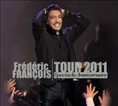 Tour 2011: Spectacle Anniversaire
