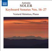 Antonio Soler: Keyboard Sonatas Nos. 16-27