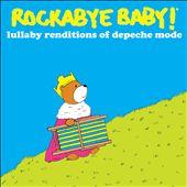 Rockabye Baby: Lullaby Renditions of Depeche Mode