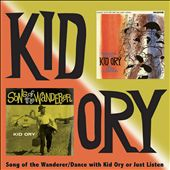 Songs of the Wanderer/Dance with Kid Ory or Just Liten