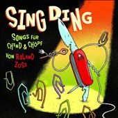 Sing Ding: Songs für Chind & Chöpf
