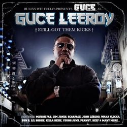 Guce Leeroy - Still Got Them Kicks